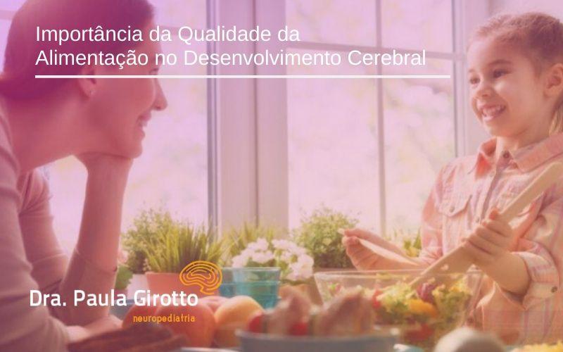 Importância da Qualidade da Alimentação no Desenvolvimento Cerebral