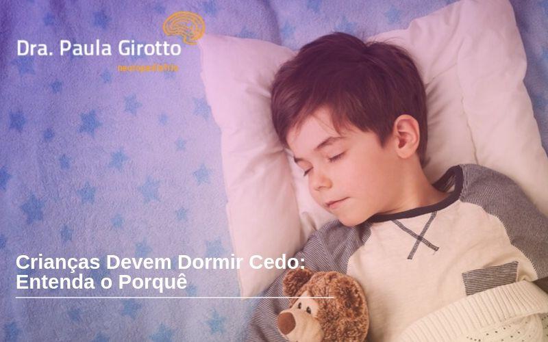 Crianças Devem Dormir Cedo: Entenda Por Quê