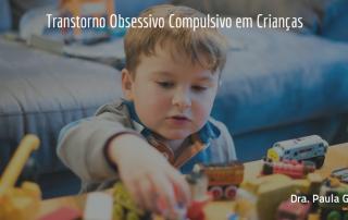 Transtorno Obsessivo Compulsivo em Crianças