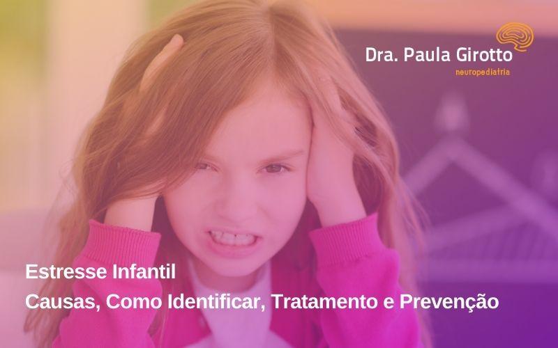 Estresse Infantil – Causas, Como Identificar, Tratamento e Prevenção