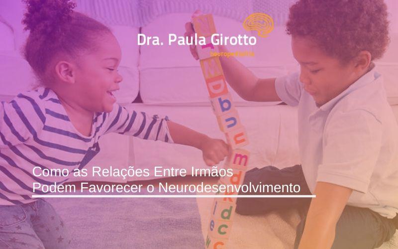 Como as Relações Entre Irmãos Podem Favorecer o Neurodesenvolvimento