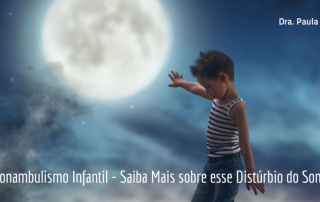 Sonambulismo Infantil - Saiba Mais sobre esse Distúrbio do Sono