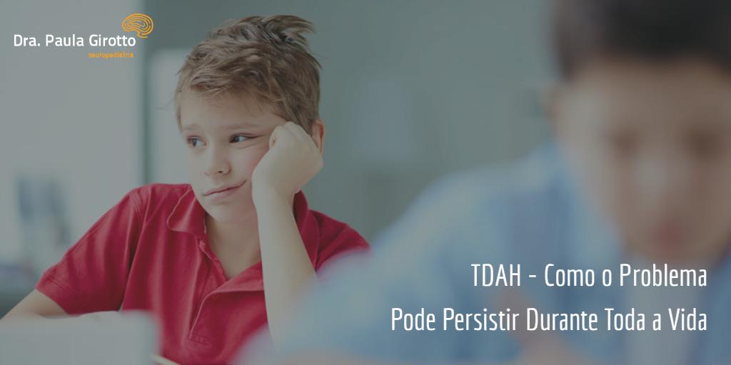 TDAH – Como o Problema Pode Persistir Durante Toda a Vida
