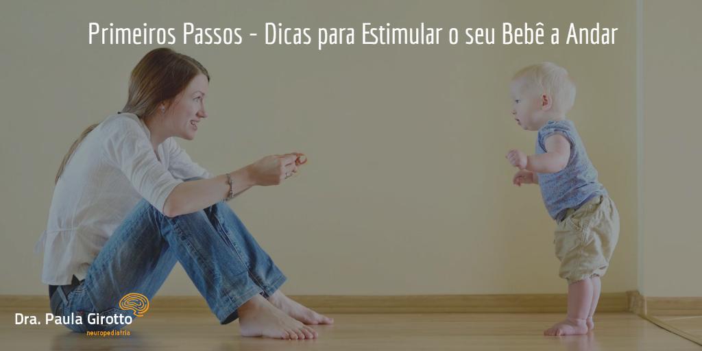 Primeiros Passos – Dicas para Estimular o seu Bebê a Andar