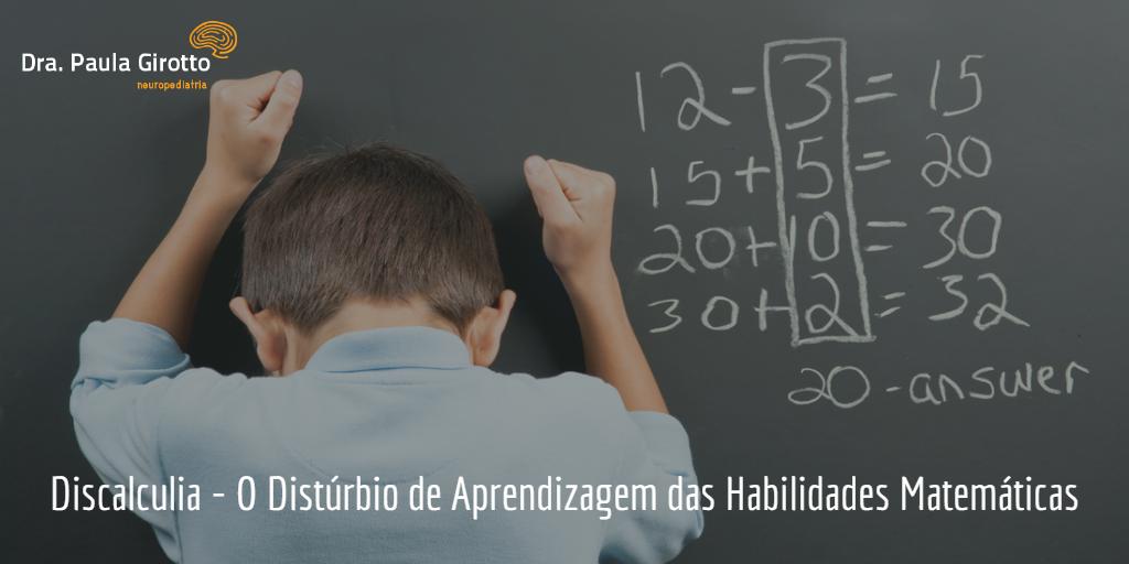 Discalculia – O Distúrbio de Aprendizagem das Habilidades Matemáticas