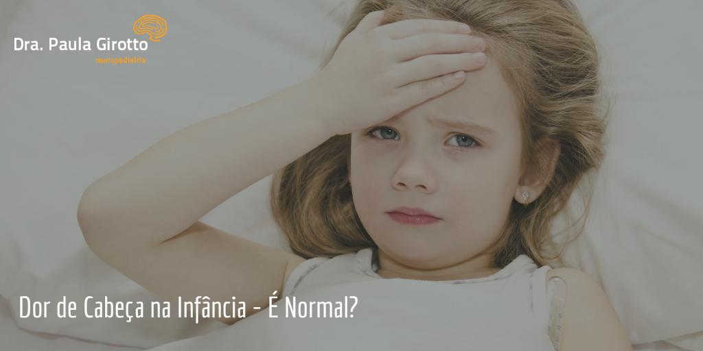 Dor de Cabeça na Infância – É Normal?