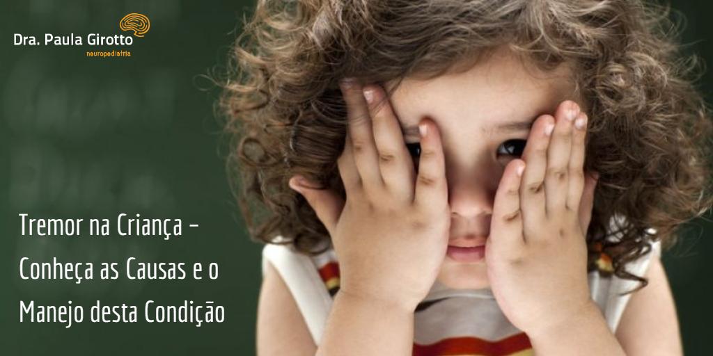 Tremor na Criança – Conheça as Causas e o Manejo desta Condição