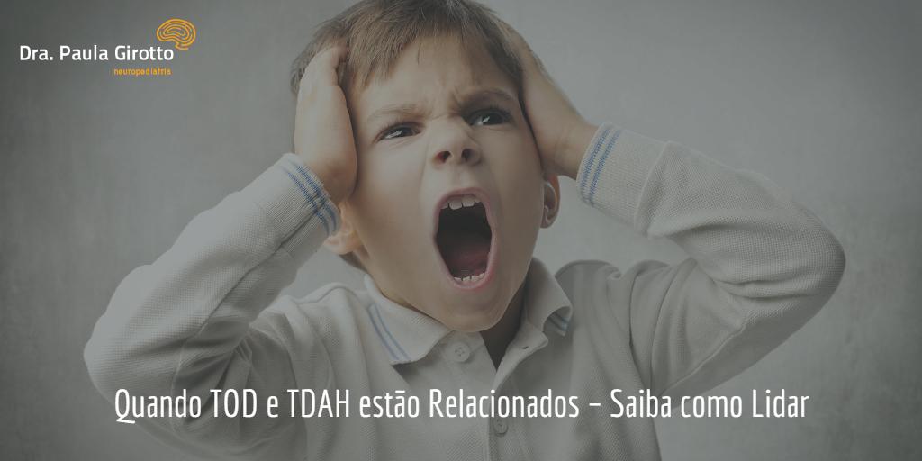 Quando TOD e TDAH estão Relacionados – Saiba como Lidar
