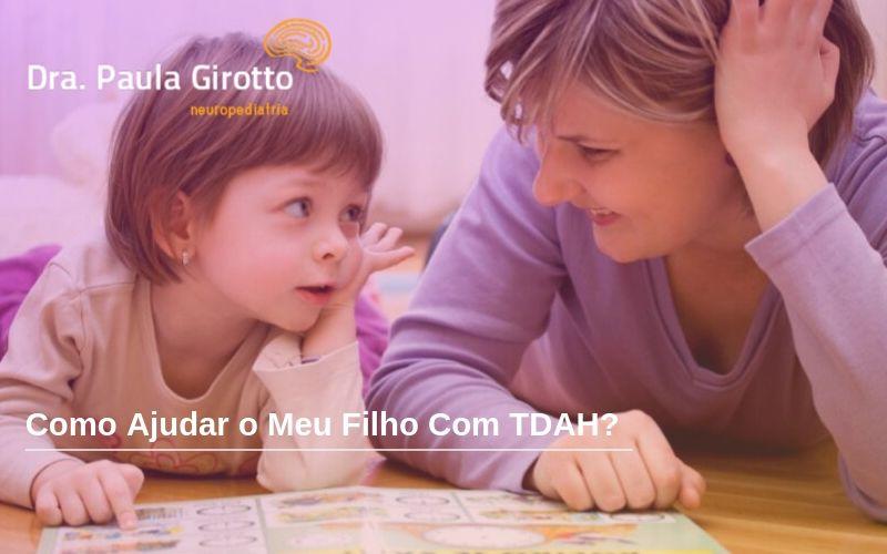 Como Ajudar o Meu Filho com TDAH?