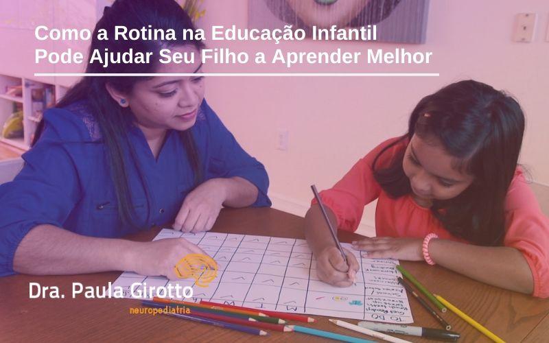 Como a Rotina na Educação Infantil Pode Ajudar Seu Filho a Aprender Melhor