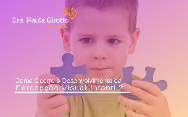 Como Ocorre o Desenvolvimento da Percepção Visual Infantil?