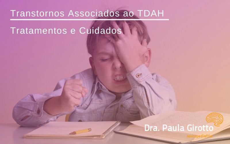 Transtornos Associados ao TDAH – Tratamentos e Cuidados