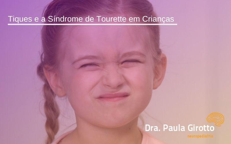 Tiques e a Síndrome de Tourette em Crianças