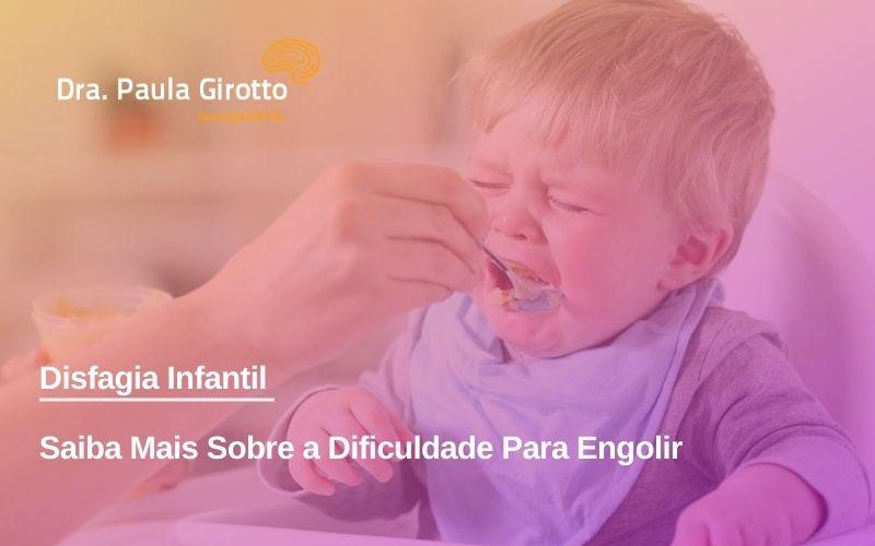 Disfagia Infantil – Saiba Mais Sobre a Dificuldade Para Engolir