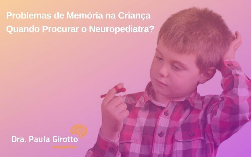 Problemas de Memória na Criança – Quando Procurar o Neuropediatra