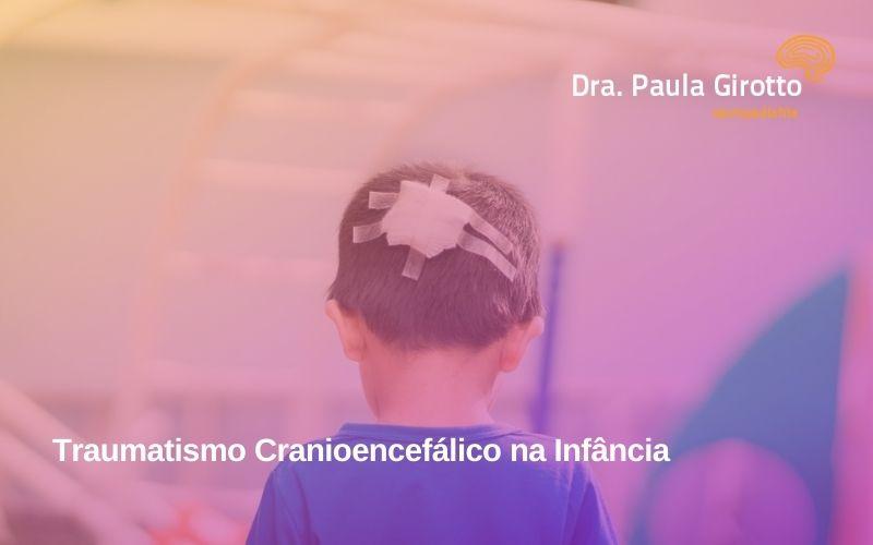 Traumatismo Cranioencefálico na Infância – Saiba Mais