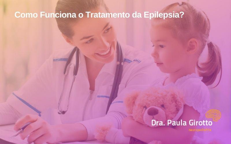 Como Funciona o Tratamento da Epilepsia?