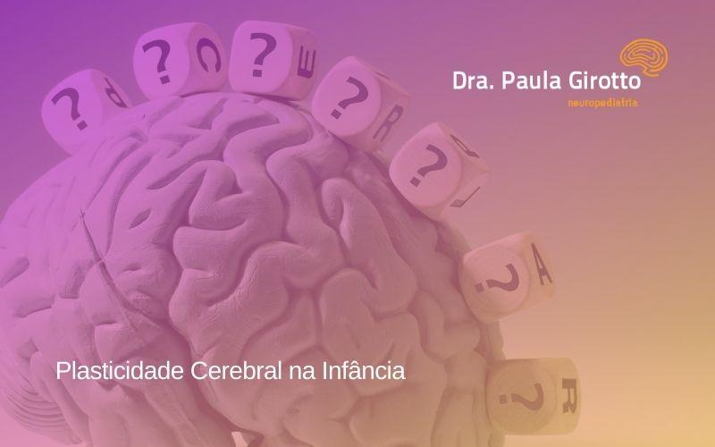 Plasticidade Cerebral na Infância